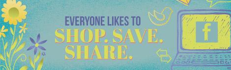 Everyone likes to Shop. Save. Share.
